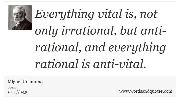 On Reason: Everything Vital Is, Not Only Irrational, But A