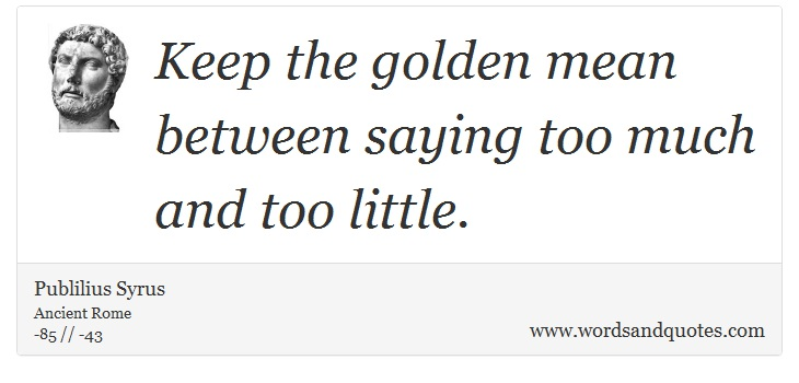 on talk keep the golden mean between saying too much an