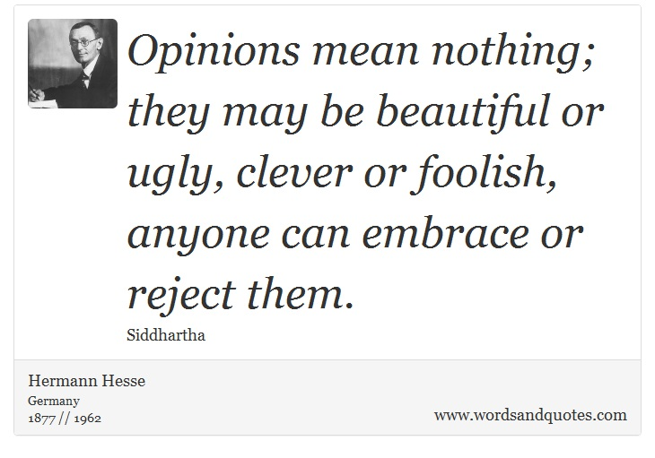 Words Mean Nothing Quotes: On Opinion: Opinions Mean Nothing; They May Be Beautiful Or
