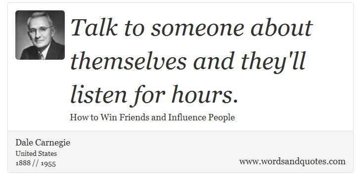 Quotes About Talking To People: On Other People: Talk To Someone About Themselves And They