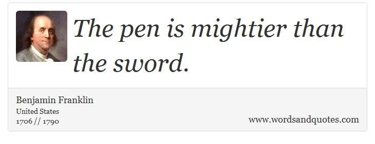 on writing the pen is mightier than the sword you can the