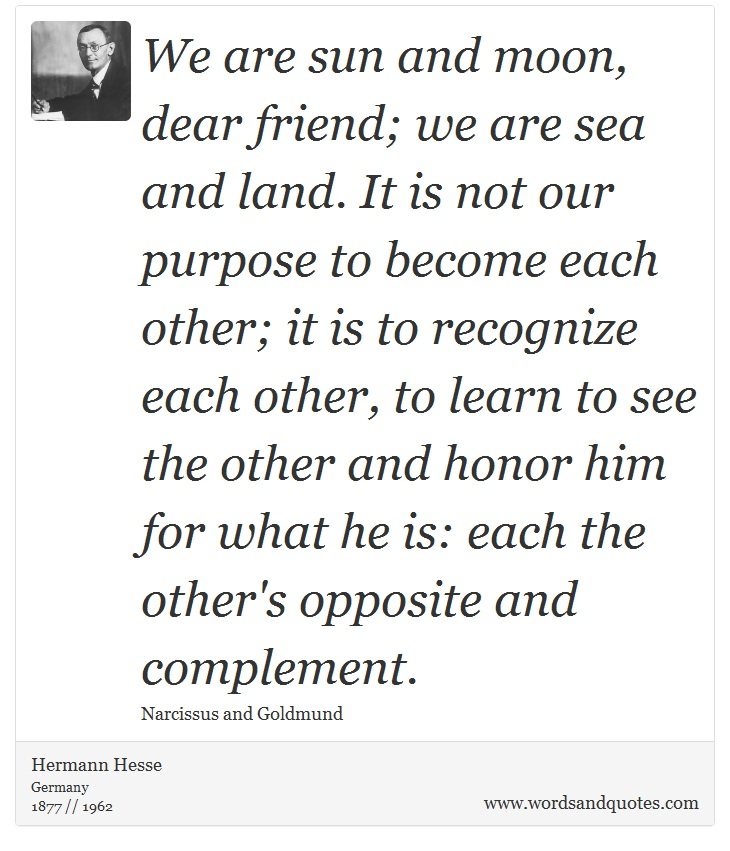 Sun And Moon Quotes: On Man: We Are Sun And Moon, Dear Friend; We Are Sea An