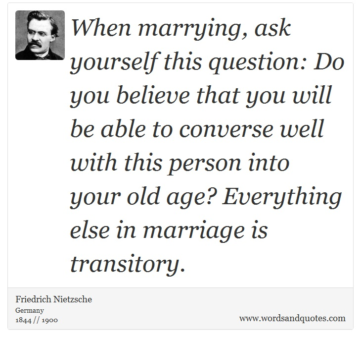 On Marriage When Marrying Ask Yourself This Question Do Y